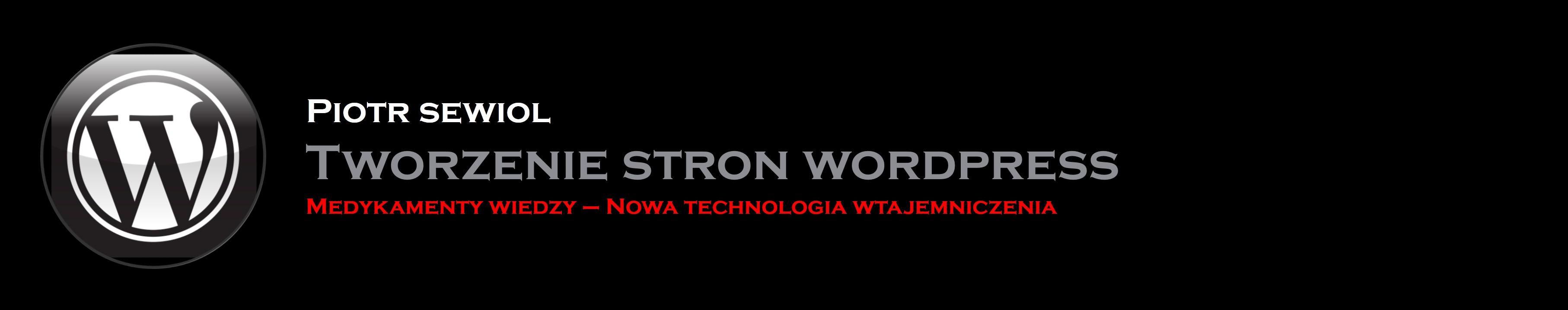 Piotr Sewioł - Tworzenie stron Wordpress